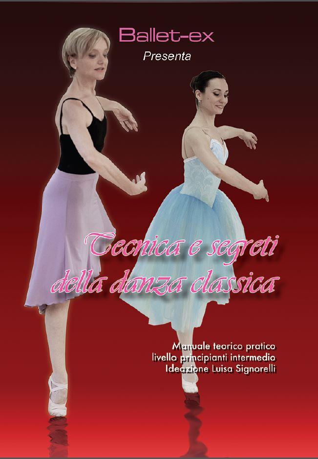 Tecnica e segreti della danza classica, il nuovo video didattico di Luisa Signorelli che rivoluzionerà il tuo modo di danzare, da non perdere!